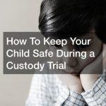 preparing for child custody trial